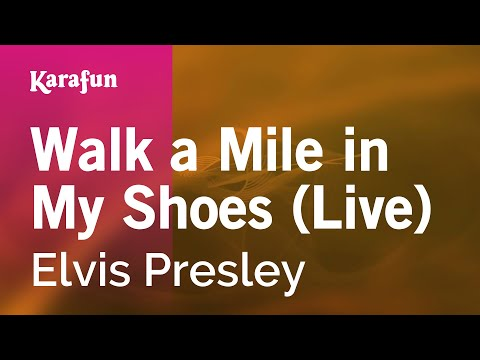Walk A Mile In My Shoes (Live) - Elvis Presley | Karaoke Version | KaraFun