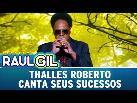 Thalles Roberto canta seus sucessos | Programa Raul Gil (06/05/17)