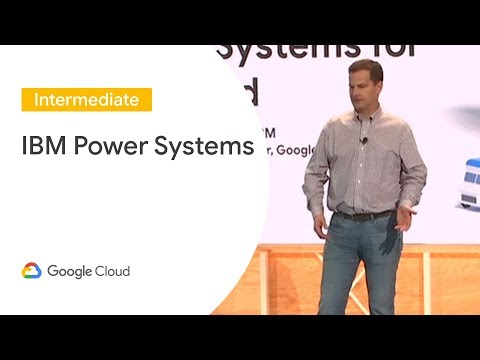 Introducing IBM Power Systems For Google Cloud (Cloud Next '19)