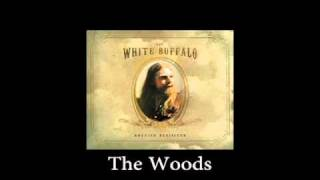 White Buffalo - The Woods