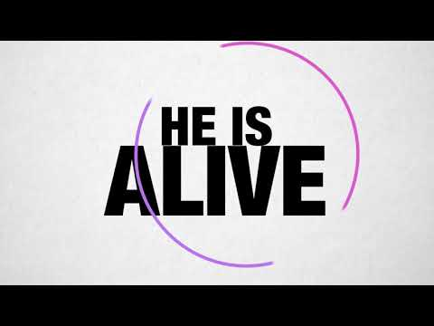 LYRICS (He is Alive)