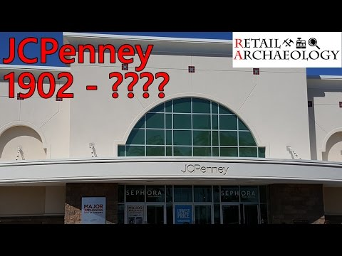 JCPenney 1902 - ???? | Retail Archaeology Dead Mall & Retail