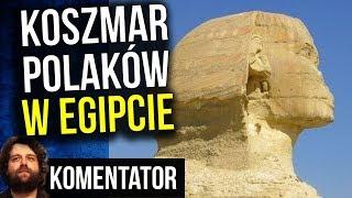 Koszmar Polaków w Egipcie - Musieli Zapłacić Okup By Wrócić do Polski - Komentator