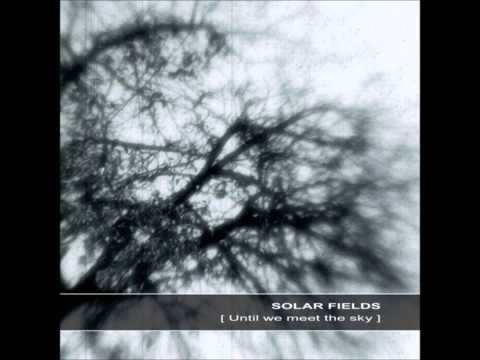 Solar Fields - Until We Meet The Sky [Full Album]
