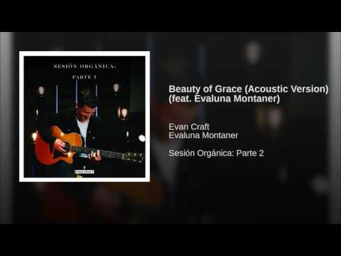 Beauty of Grace (Acoustic Version) (feat. Evaluna Montaner)