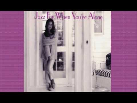 Jazz for When You're Alone  [ Full Album ]