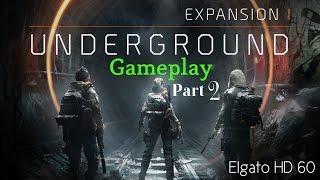 The Division: Underground DLC - Expansion 1 - Walkthrough - Part 2(PS4)
