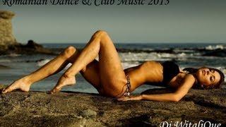 Romanian Dance & Club Music 2013 [mix 11] @ Dj WitaliQue