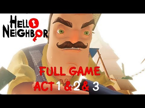 Hello Neighbor (Full GAME) All Acts & ENDING + FINAL BOSS Gameplay Playthrough (No Commentary)