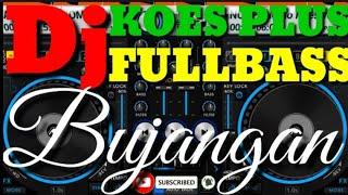 Download Lagu DJ KOES PLUS BUJANGAN FULLBASS 2020 mp3