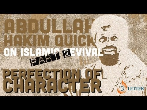 "Dr Abdullah Hakim Quick on Islamic Revival ""The Perfection Of Character"""