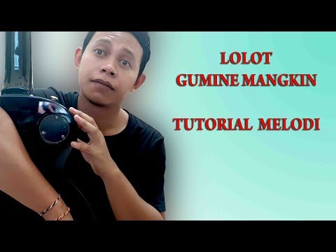 Tutorial melodi Lolot - Gumine Mangkin