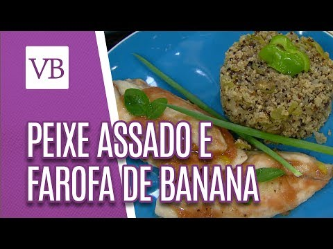 Peixe assado com farofa de banana e quinoa - Você Bonita (21/08/18)