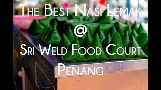 Best Nasi Lemak and Beef Noodle Soup at Sri Weld Food Court