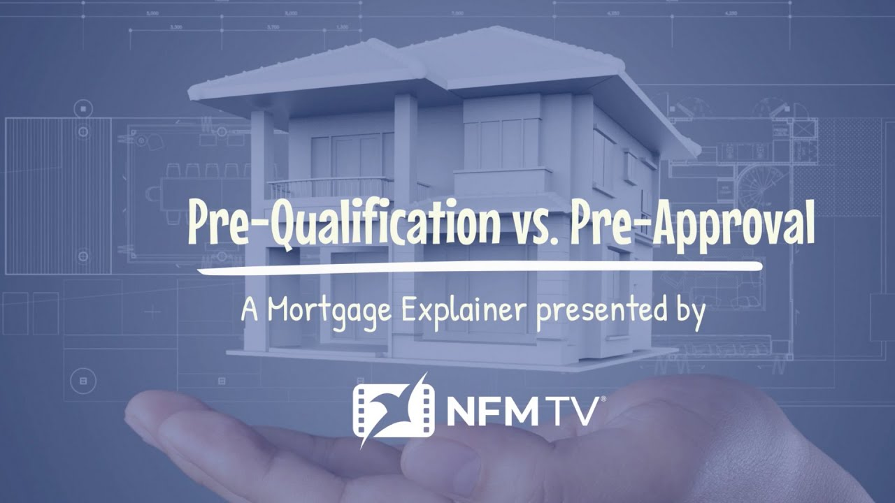 Mortgage Explainer: Pre-Qualification vs. Pre-Approval