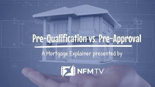 Mortgage Explainer: Pre-Qualification vs. Pre-Approval