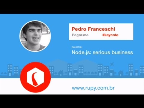 Node.js: serious business - Pedro Franceschi - RuPy Brazil 2