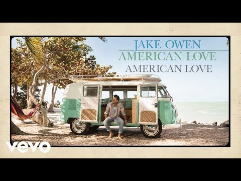 Jake Owen - American Love (Audio)
