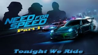 Need For Speed 2015 - Tonight We Ride ( Part 1)