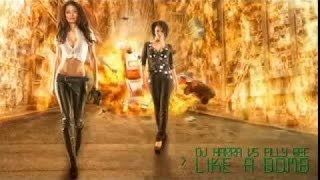 Dj Harra vs  Filly Bee   Like a Bomb radio edit