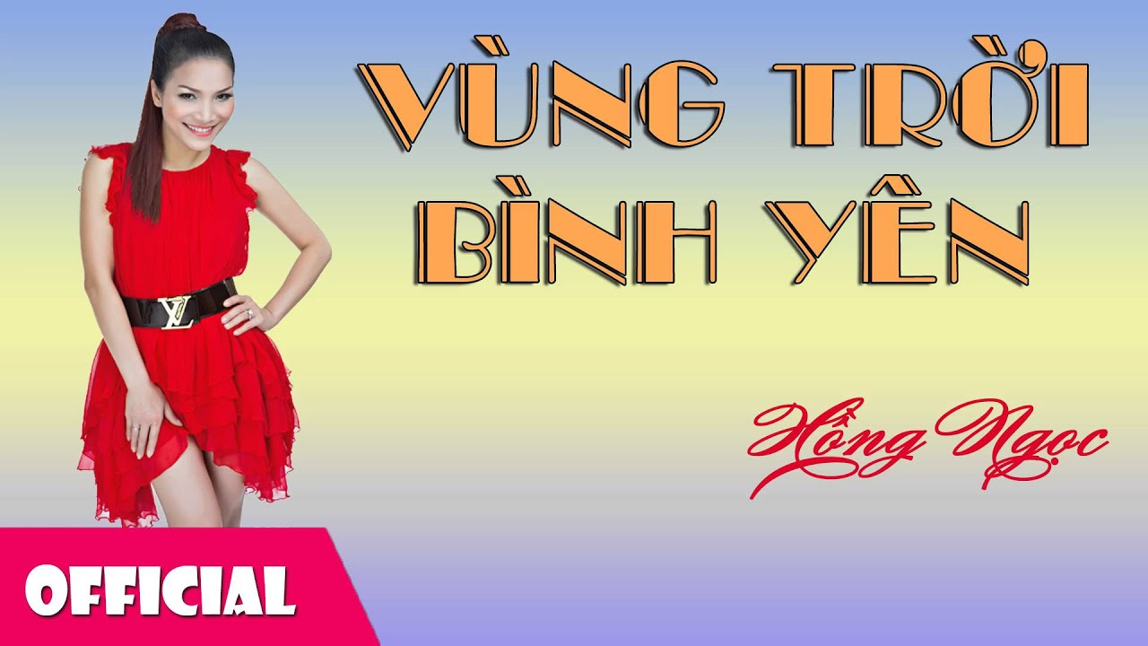 Vùng Trời Bình Yên - Hồng Ngọc [Official Audio]