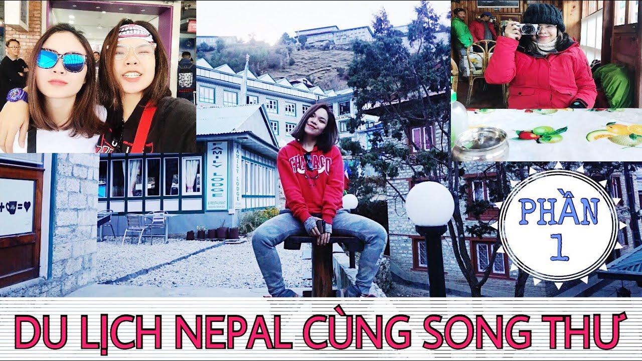 Song Thư Vlog: DU LỊCH NEPAL CÙNG SONG THƯ (Phần 1)- SONG THƯ CHANNEL