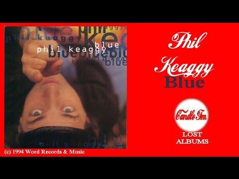 Phil Keaggy: Blue (Full Album) 1994