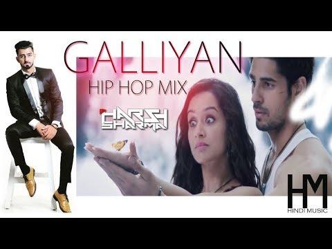 Galliyan - Hip Hop Mix | DJ Harsh Sharma | Hindi Music Edit