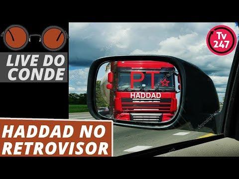 Live do Conde: Haddad no retrovisor