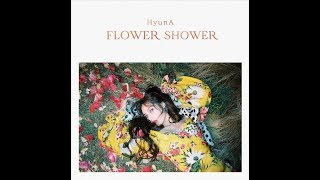 현아 (HyunA) - 'FLOWER SHOWER' Official Audio
