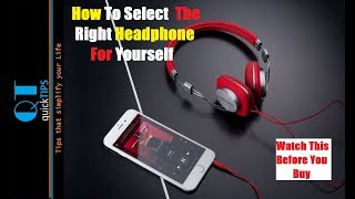 How to choose best headphones if you are buying one. Choosing the b...