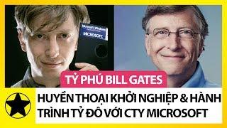 """Bill Gates – """"Huyền Thoại Khởi Nghiệp"""" Và Hành Trình Tỷ Đô Với Microsoft"""