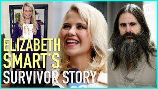 Elizabeth Smart's Story Of Survival