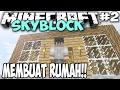 MEMBUAT RUMAH PERTAMA!! - Minecraft Skyblock Indonesia - #2 (MOD)