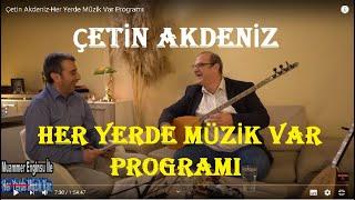 Çetin Akdeniz-Her Yerde Müzik Var Programı
