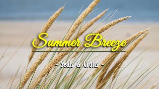 Summer Breeze - KARAOKE VERSION - as popularized by Seals & Crofts