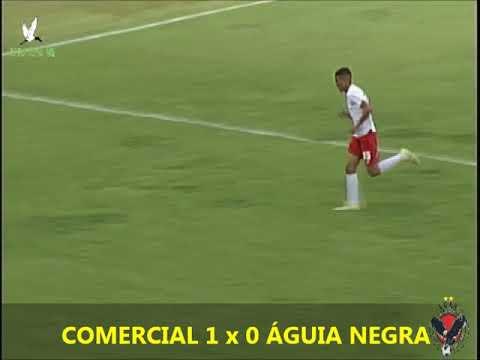 GOL DO JOGO COMERCIAL 1 x 0 ÁGUIA NEGRA