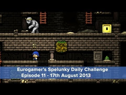 Spelunky Daily Challenge: Episode 11 - 17th August 2013