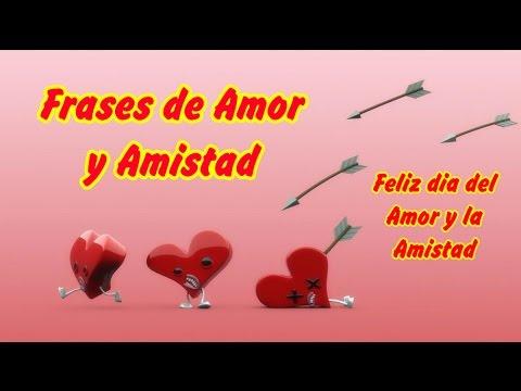 Frases De Amor Y Amistad Feliz Dia Del Amor Y La Amistad Youtube