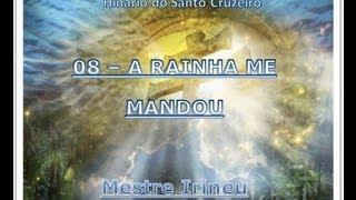 08 - A Rainha me Mandou - Hinário do Santo Cruzeiro - Mestre Irineu