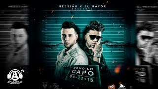 Messiah - Como Lo Capo ft. El Mayor Clasico [Official Audio]