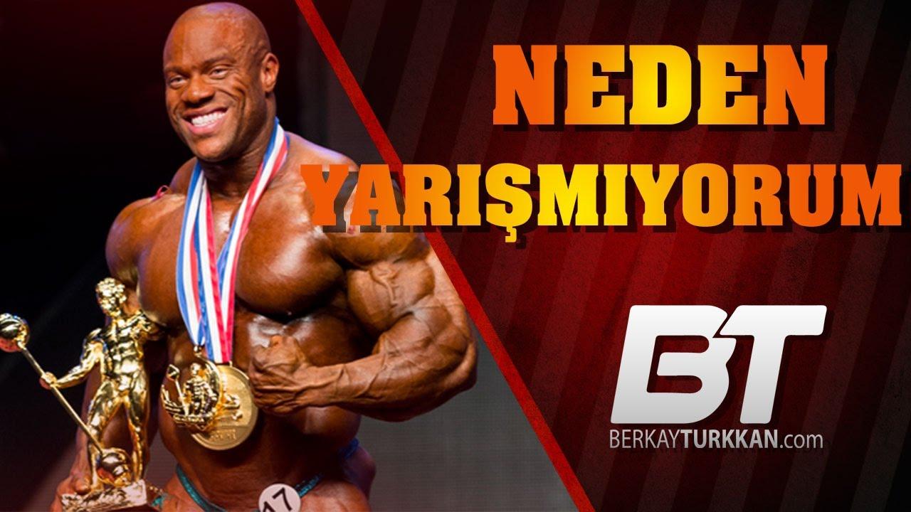 Neden Yarışmalara Katılmıyorum   Türkiye'de Vücut Geliştirme Yarışmaları