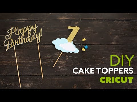 DIY Cake Toppers - Cricut -  Decoracion de pastel