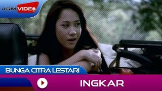 Download Bunga Citra Lestari - Ingkar | Official Video