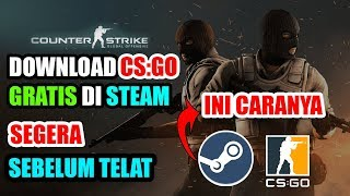 Cara Download Counter Strike Global Offensive Gratis di Steam Update Terbaru