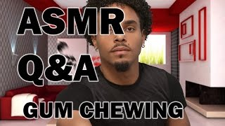 #ASMR: Q & A And Gum Chewing