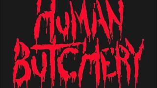 HUMAN BUTCHERY- Human butchery