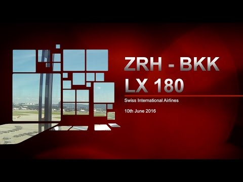 | Swiss International Airlines Flight LX 180 | Zurich - Bangkok | ZRH - BKK | Airbus A340 |