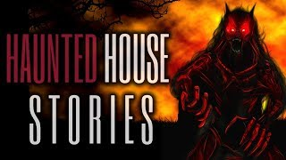 10 TRUE Scary Haunted House Stories
