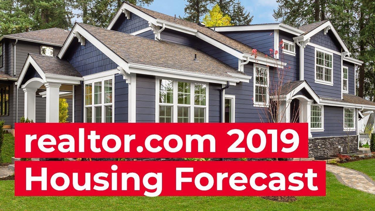 Realtor com® 2019 National Housing Forecast - Realtor com Economic